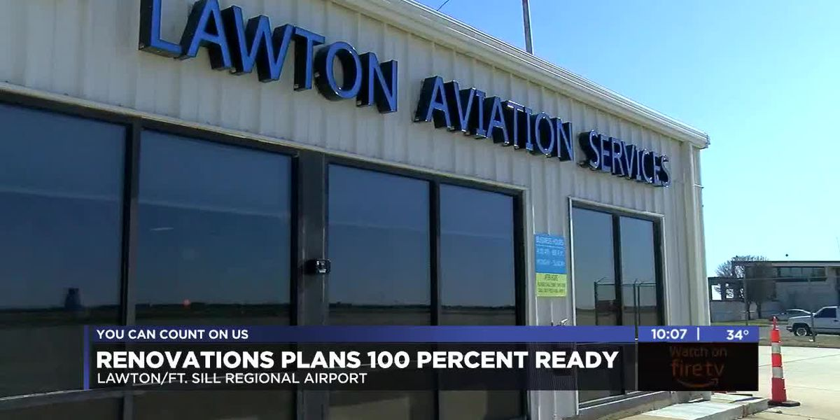 Lawton/Ft. Sill regional airport renovation plans 100% complete